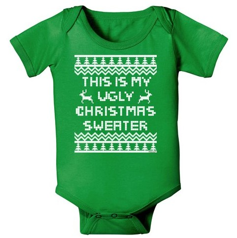 this is my ugly Christmas sweater - baby onesie