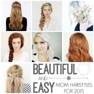 Beautiful, Easy & Quick Mom Hairstyles