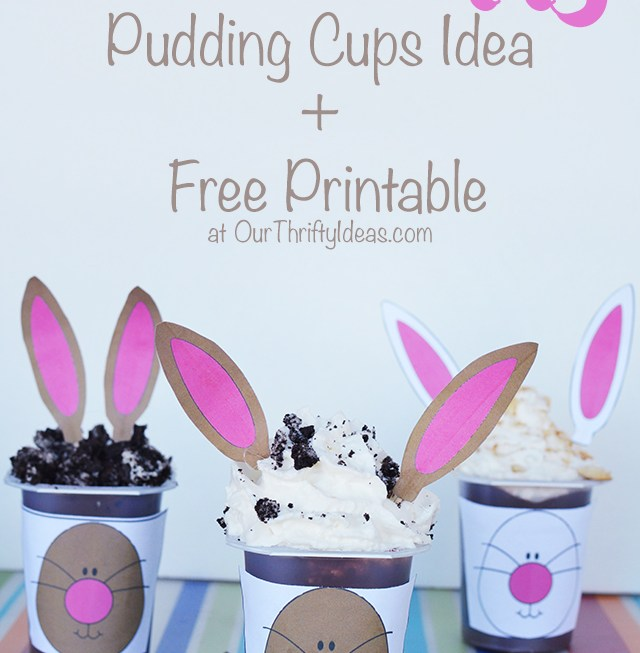 Easter Bunny Pudding Cups Idea + Free Printable