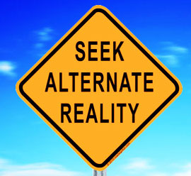 seek alternative reality
