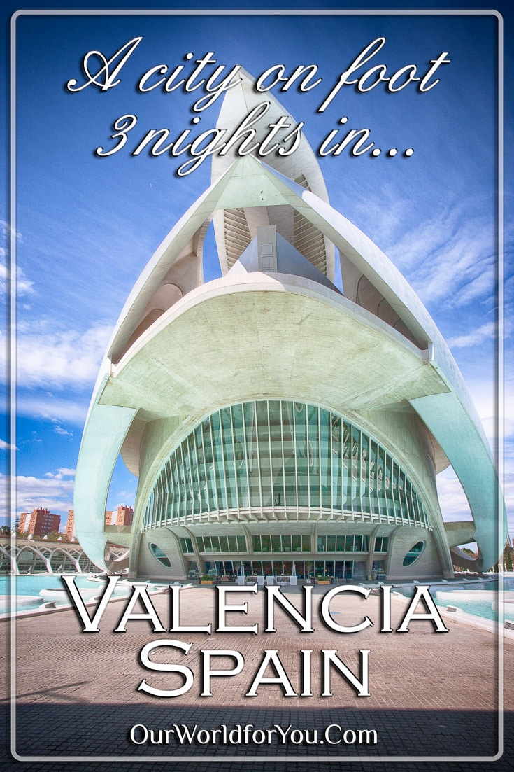 3 nights in Valencia, Spain – Part 2: A city on foot