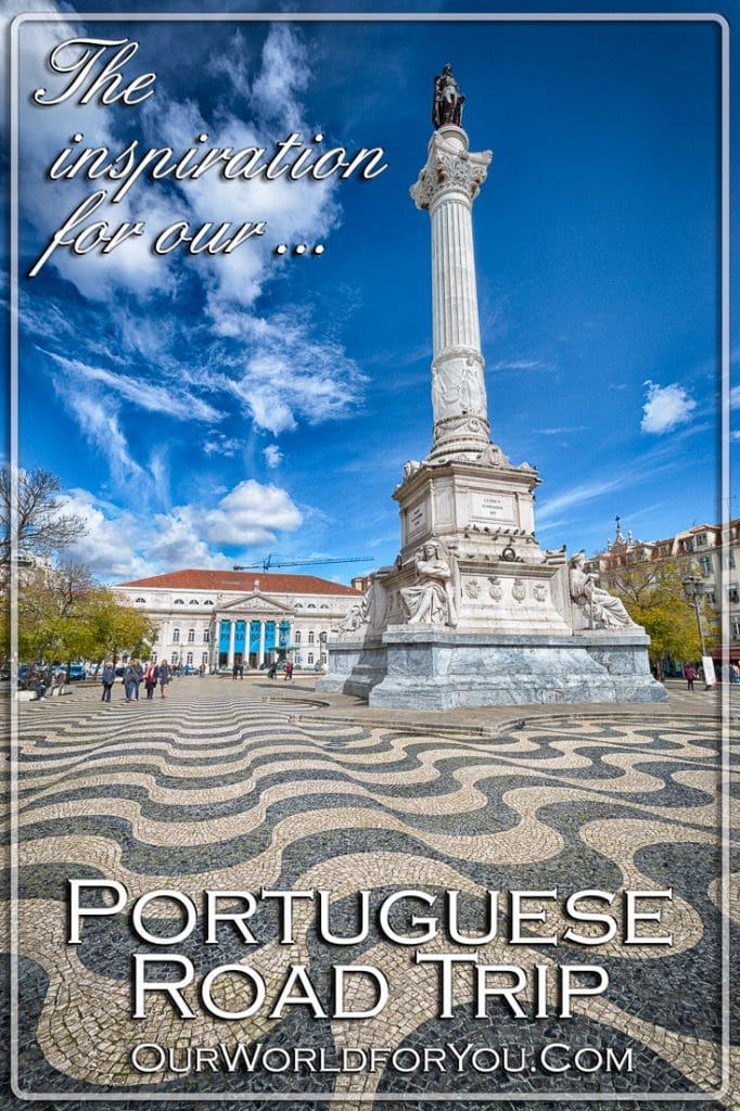 Why did we choose to road trip around Portugal?