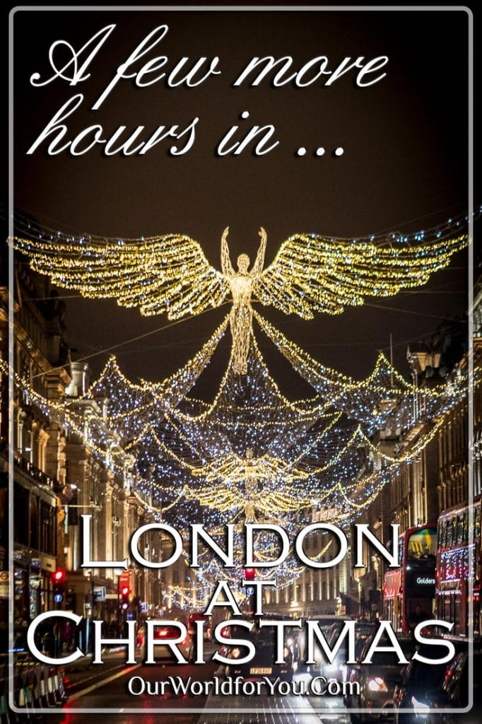 A few more hours in London at Christmas