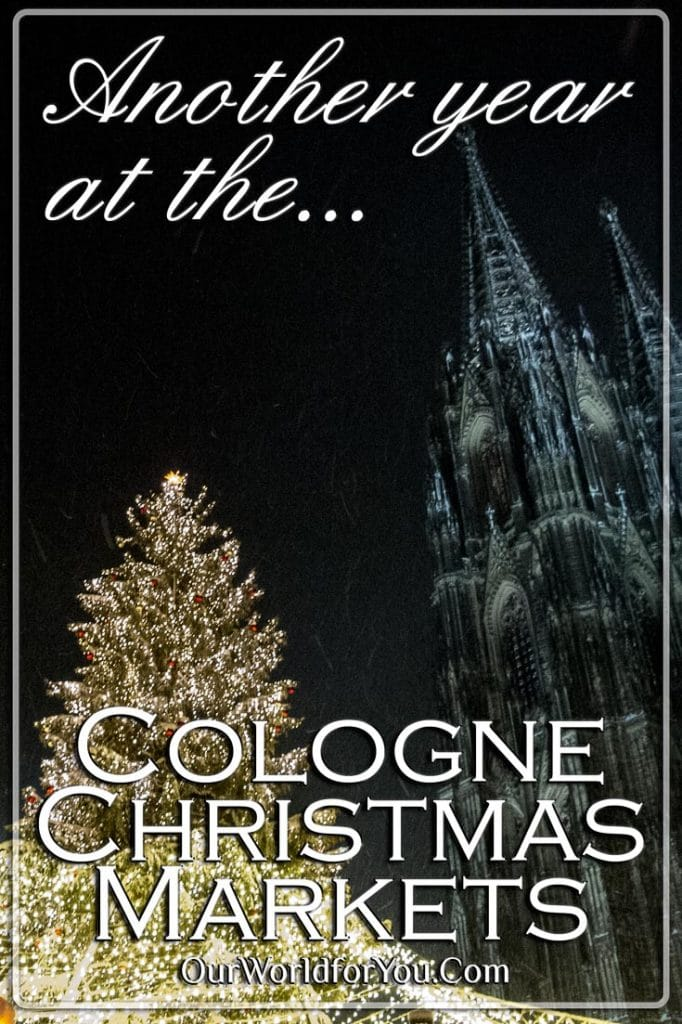 Another year at the Cologne Christmas Markets