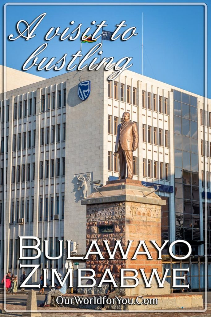 A Pin Imagefor our post - 'A visit to bustling Bulawayo, Zimbabwe'