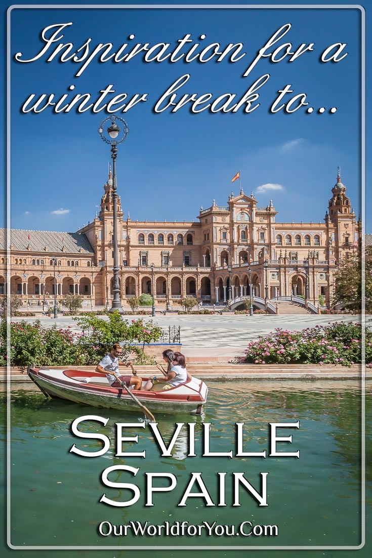The Pin image for our post - 'A treat for the winter, Seville in southern Spain'