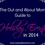 The Out and About Mom Guide to Holiday Events in 2014 for Connecticut