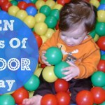 Ten Days of Indoor Play