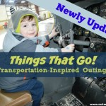 More Things That Go: Some Updates to Our List of Transportation-Inspired Outings