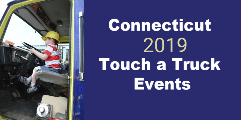 Connecticut Touch-a-Truck Events 2019
