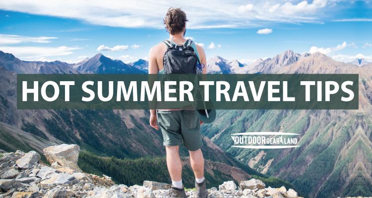Hot Summer Travel Tips