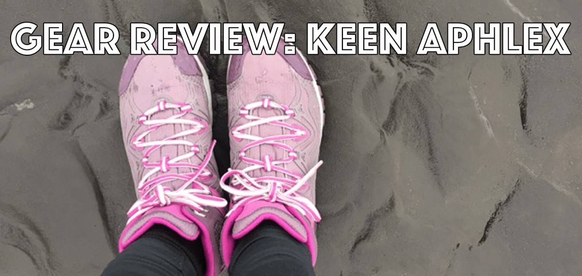 Gear Review: Keen Aphlex Hiking Boot