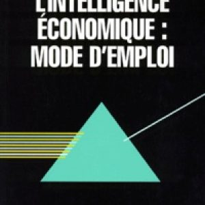 L'intelligence économique, mode d'emploi. Parce que c'est dans les vieux pots…