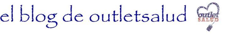 el blog de outletsalud