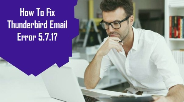 How To Fix Thunderbird Email Error 5.7.1