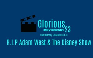 GMC 23 – R.I.P Adam West & The Disney Show