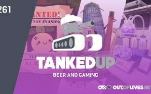 Tanked Up 261 – Catching up on what we've been…