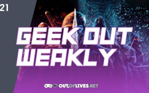Geek Out Weakly 21 – Mortal Kombat (2021)