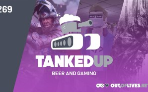 Tanked Up 269 – Being Chivalrous to the open world