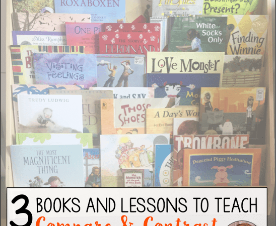 3 Books and Lessons for Teaching Compare and Contrast