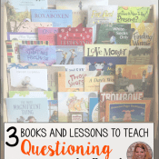 3 Books and Lessons for Teaching Questioning