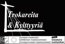 Trokareita ja kylttyyriä -hankkeen mustavalkoinen banneri.