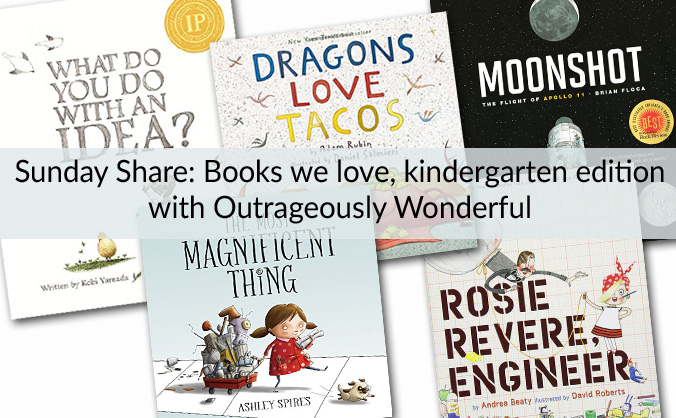 Sunday Share: Books we love, kindergarten edition with Outrageously Wonderful This week we are sharing five books we love, the kindergarten edition. These books are beautifully written and illustrated and make kids and adults happy.