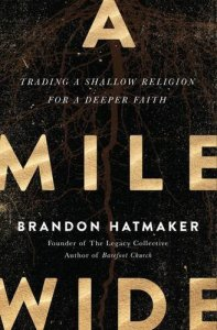 Book Review: A Mile Wide by Brandon Hatmaker by Outrageously Wonderful