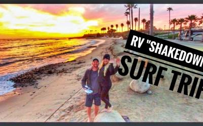RV Shakedown Surf Trip – taking our first RV trip –
