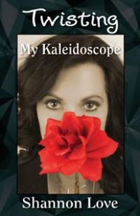 Twisting My Kaleidoscope book cover