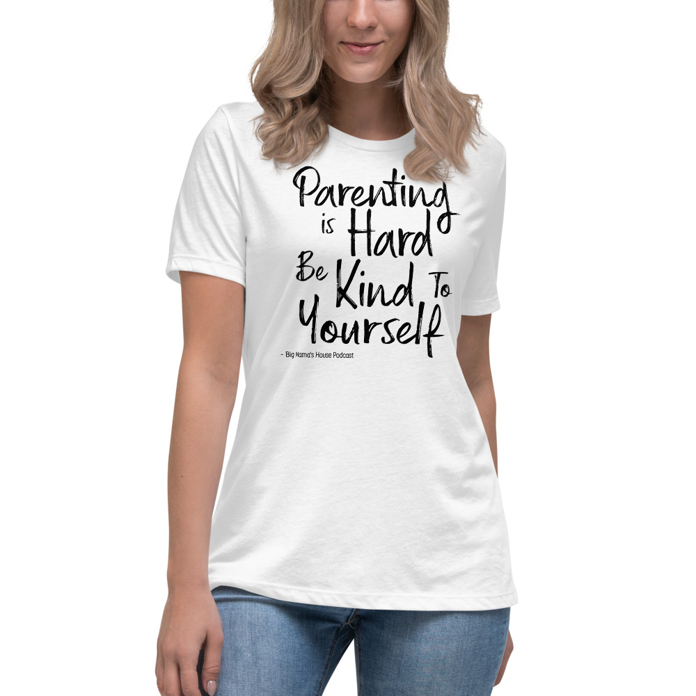 PARENTING IS HARD – Women's Relaxed T-Shirt