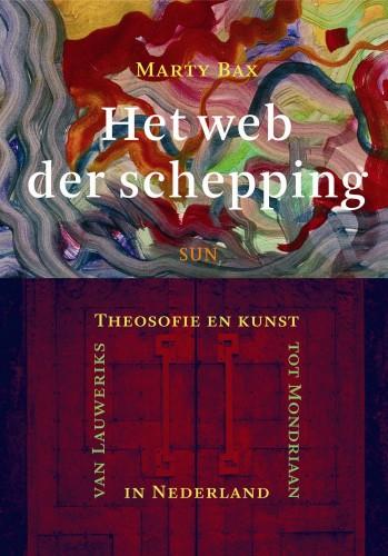 Het Web der Schepping, Theosofie en Kunst in Nederland, van Lauweriks tot Mondriaan