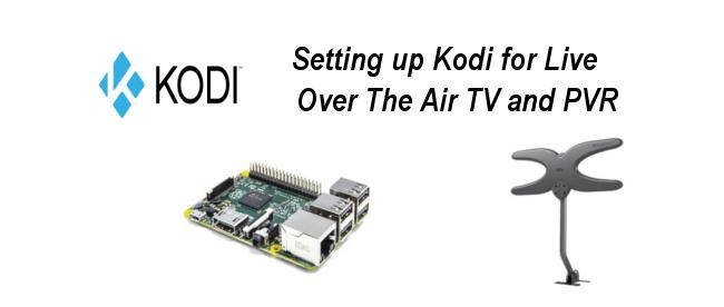 Setting up Kodi for live OTA tv and PVR new