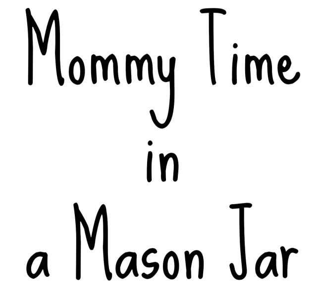 mommy-time-in-a-mason-jar