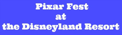pixar-fest-at-the-disneyland-resort