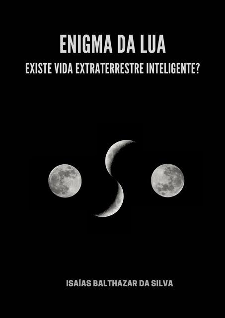 Enigma da Lua - Existe Vida Extraterrestre Inteligente