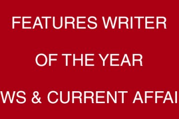 Features Writer Of The Year- News & Current Affairs