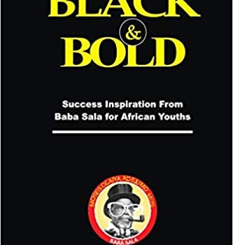 Black and Bold Success Inspirations from Baba Sala for African Youths