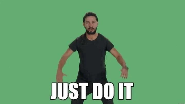 just-do-it-shia-labeaof-meme-nike-slogan