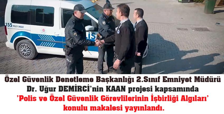 KAAN projesi kapsamında 'polis ve özel güvenlik görevlilerinin işbirliği algıları' makalesi yayınlandı