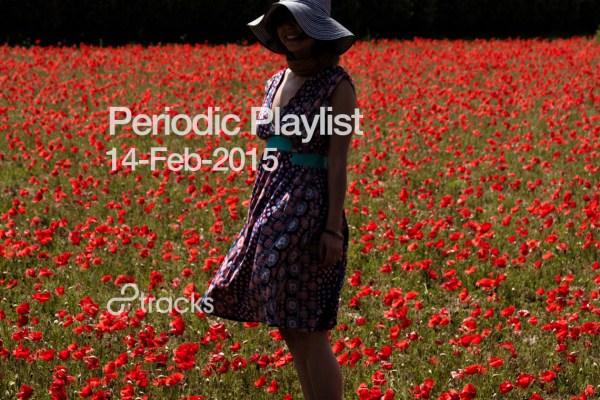 Periodic Playlist 14-Feb-2015