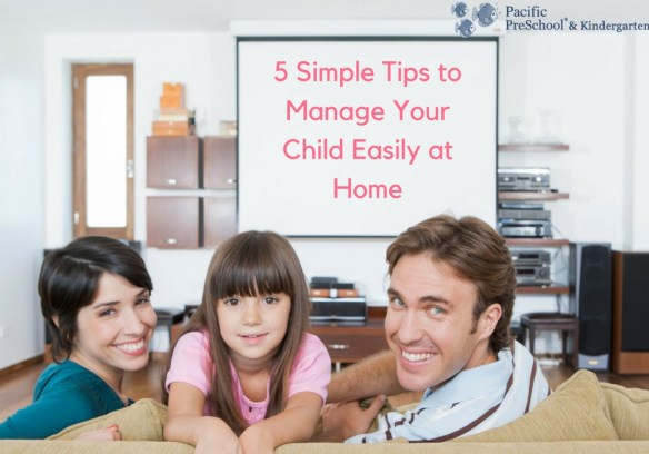 Tips to Manage Your Child Easily at Home
