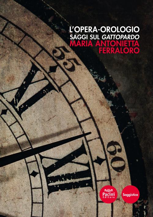 L'opera orologio - Saggi sul Gattopardo