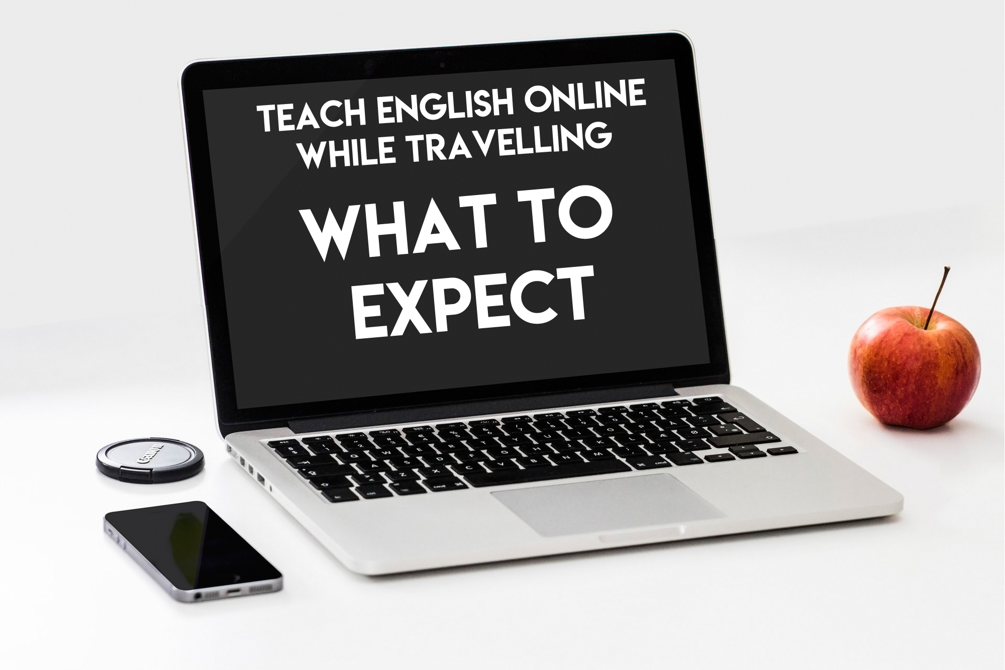 Teaching English Online While Travelling- What to Expect and Tips
