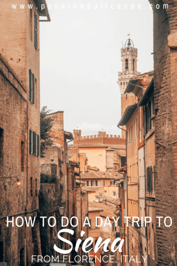 Siena day trip from Florence: one day itinerary | PACK THE SUITCASES