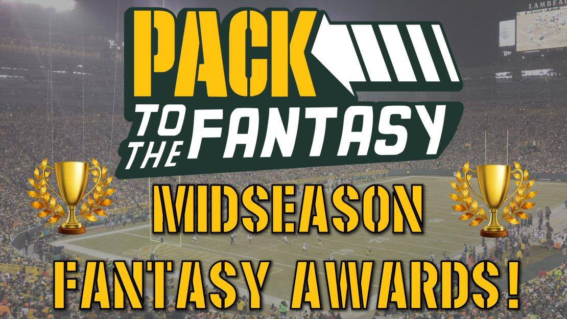 Pack to the Fantasy – MIDSEASON FANTASY AWARDS!