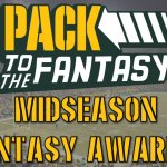 Pack to the Fantasy – MIDSEASON FANTASY AWARDS!