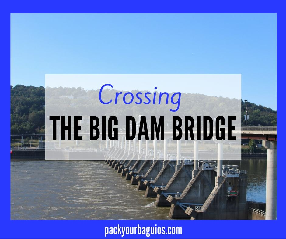Crossing The Big Dam Bridge