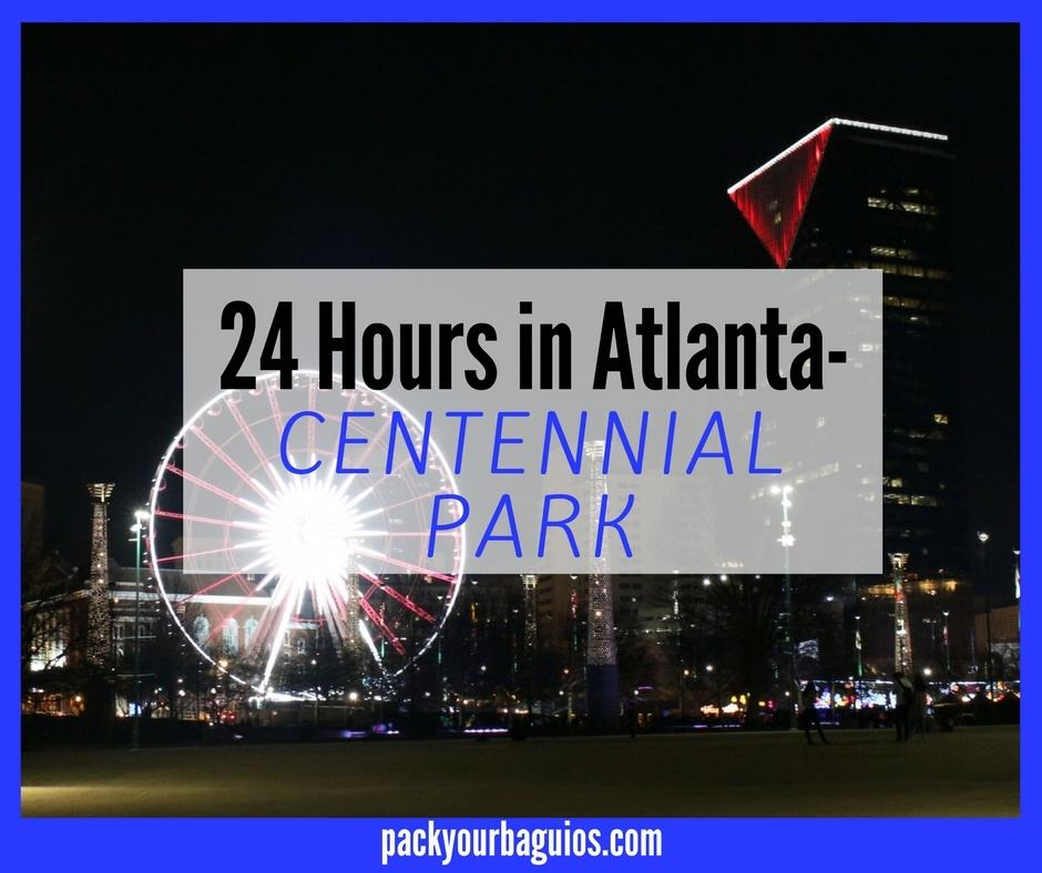 24 Hours in Atlanta- Centennial Park