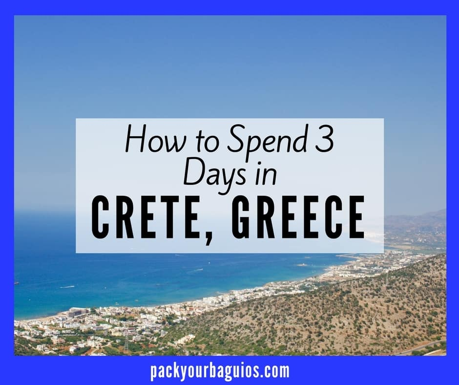 How to Spend 3 Days in Crete, Greece